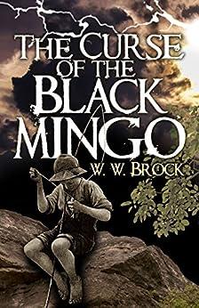 The Curse of the Black Mingo by [Brock, W.W.]
