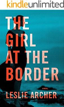 The Girl at the Border: A Novel