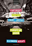 Copyright and the Court of Justice of the European Union