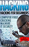 Hacking: Hacking for Beginners: Computer Virus, Cracking, Malware, IT Security - 3rd Edition (Computer Programming for Beginners) (English Edition)