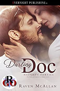 Darling Doc (Naughty Forties Book 1) by [McAllan, Raven]