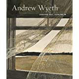 Andrew Wyeth: Looking Out, Looking In by Nancy Anderson Charles Brock(2014-05-31)