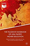 The Palgrave Handbook of Asia Pacific Higher Education (Palgrave Handbooks)