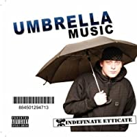 Umbrella Music by Indefinate Etticate