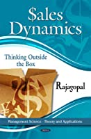 Sales Dynamics: Thinking Outside the Box (Management Science - Theory and Applications)
