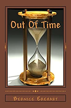 Out Of Time (Time Series Book 1) by [Erehart, Bernice]