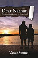 Dear Nathan: A Young Man's Journey to Fatherhood