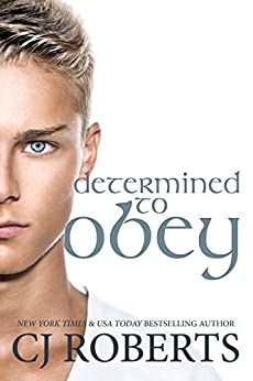 Determined to Obey (The Dark Duet) by [Roberts, CJ]