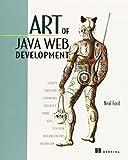 Art of Java Web Development: Struts, Tapestry, Commons, Velocity, Junit, Axis, Cocoon, Internetbeans, Webwork