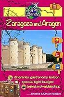 Zaragoza and Aragon: Discover the beautiful Zaragoza and the great region of 'Aragon! (Voyage Experience)