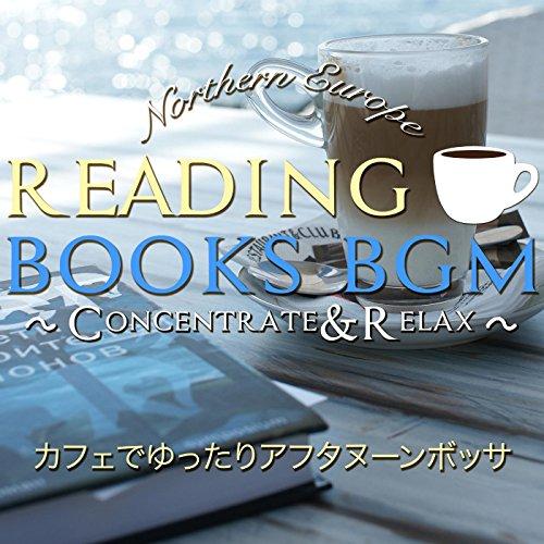 読書のためのBGM ~Concentrate & Relax...