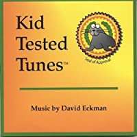 Kid Tested Tunes by David Eckman (2006-05-03)