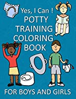 Yes, I Can ! Potty Training Coloring Book For Boys And Girls