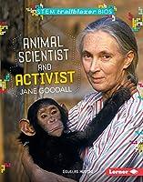Animal Scientist and Activist Jane Goodall (Stem Trailblazer Bios)
