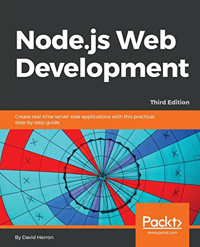 Download Node.js Web Development: Create real-time server-side applications with this practical, step-by-step guide, 3rd Edition 1785881507
