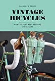 Vintage Bicycles: How to Find and Restore Old Cycles Mondadori