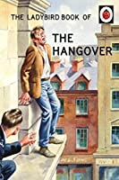 The Ladybird Book of the Hangover (Ladybirds for Grown-Ups) by Jason Hazeley Joel Morris(2016-06-28)