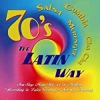 70's the Latin Way by David H. Yakobian