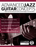 Advanced Jazz Guitar Concepts: Modern Jazz Guitar Soloing with Triad Pairs, Quartal Arpeggios, Exotic Scales and More 画像