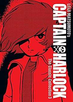 Captain Harlock: The Classic Collection Vol. 3 by [Matsumoto, Leiji]