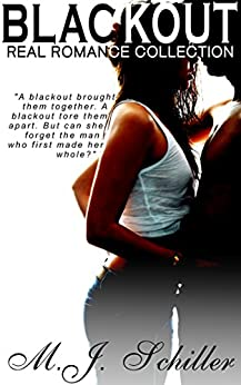 BLACKOUT (REAL ROMANCE COLLECTION Book 4) by [Schiller, M.J.]