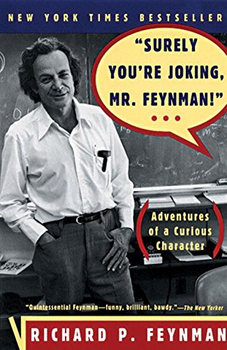 Surely You're Joking, Mr. Feynman!: Adventures of a Curious Characterの詳細を見る