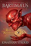 Bartimaeus: The Ring of Solomon (A Bartimaeus Novel)