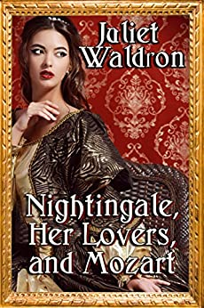 Nightingale, Her Lovers and Mozart by [Waldron, Juliet]