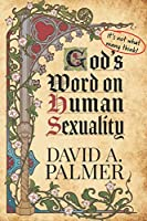 God's Word on Human Sexuality: It's Not What Many Think