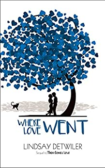 Where Love Went (Then Comes Love Book 2) by [Detwiler, Lindsay]