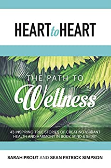 Heart to Heart: The Path to Wellness by [Prout, Sarah, Simpson, Sean Patrick]