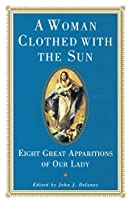 A Woman Clothed with the Sun: Eight Great Apparitions of Our Lady (Image Book S.)