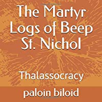 The Martyr Logs of Beep St. Nichol: Thalassocracy (beepliology)