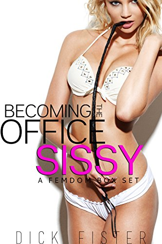 Becoming the Office Sissy: Femdom Erotica Box Set (English Edition)