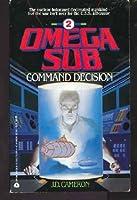 Command Decision (Omega Sub)