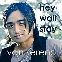 Hey Wait Stay