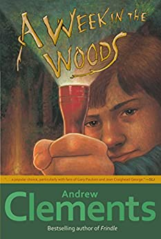 [Clements, Andrew]のA Week in the Woods (English Edition)