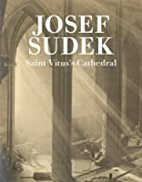 Saint Vitus's Cathedral (Josef Sudek: The Works)