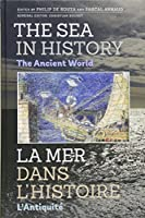 The Sea in History - The Ancient World / La Mer Dans L'Histoire - L'Antiquite (Sea in History / La Mer Dans L'histoire)