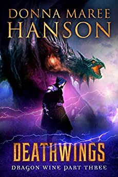 Deathwings: Dragon Wine Part Three by [Hanson, Donna Maree]