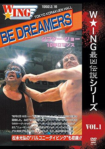 W★ING最凶伝説vol.1 BE DREAMERS ジプシー・ジョー10年ロマンス...[DVD]