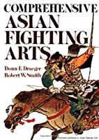 Comprehensive Asian Fighting Arts (Bushido--The Way of the Warrior)