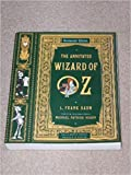 The annotated Wizard of Oz; centennial edition; (The Wonderful Wizard of Oz by Frank Baum; pictures by W.W. Denslow) Edited with an introduction and notes by Michael Patrick Hearn. Preface by Martin Gardner.
