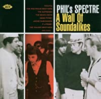 Phil's Spectre: A Wall of Soundalikes by Various Artists (2003-11-04)
