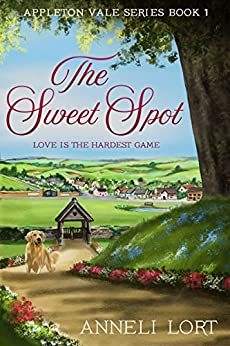 The Sweet Spot (Appleton Vale Book 1) by [Lort, Anneli]