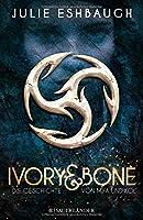 Ivory and Bone: Die Geschichte von Mya und Kol