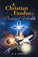 A Christian Exodus: To the 'promised Worlds'