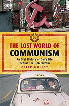 The Lost World of Communism by [Molloy, Peter]