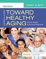 Ebersole & Hess' Toward Healthy Aging: Human Needs and Nursing Response, 10e