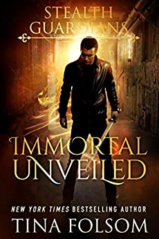 Immortal Unveiled (Stealth Guardians Book 5) by [Folsom, Tina]